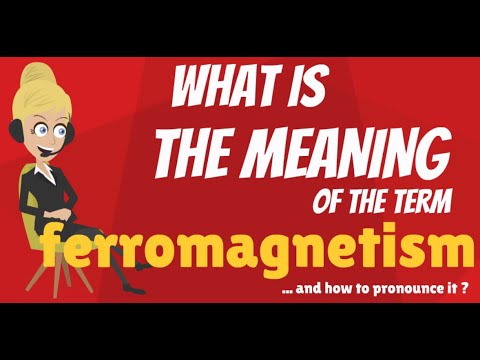 What is FERROMAGNETISM? What does FERROMAGNETISM mean? FERRMAGNETISM meaning & explanation