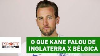 Exclusivo! OLHA o que KANE falou de Inglaterra x Bélgica!