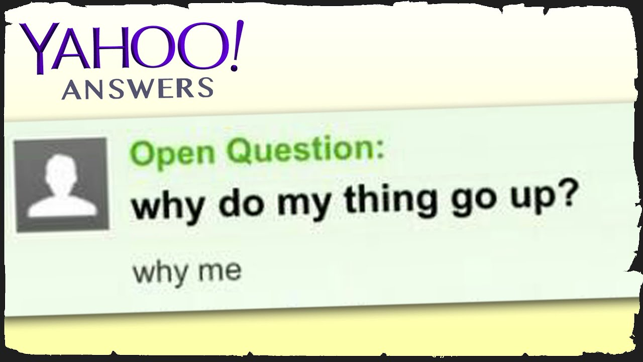 YahooAnswers - Most ABSURD Questions...
