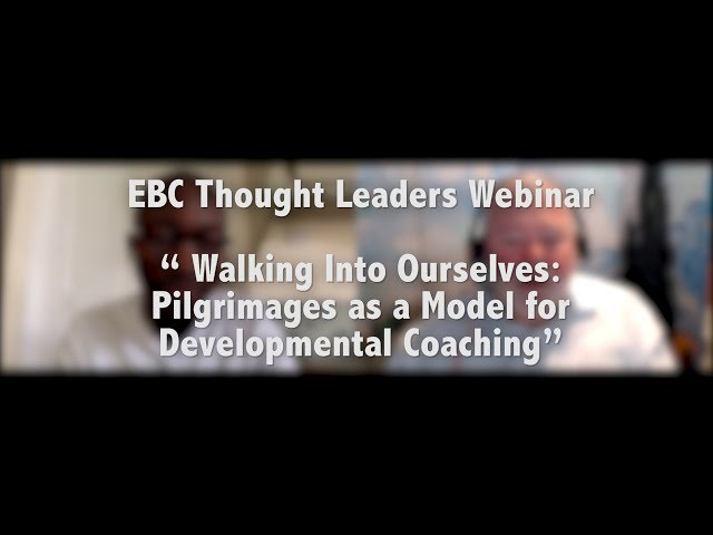 Walking Into Ourselves: Pilgrimages as a Model for Developmental Coaching