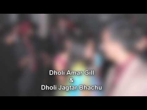Dholi Amar Gill & Dholi Jagtar – Wedding Reception – Lehmber Hussainpuri Boliyan
