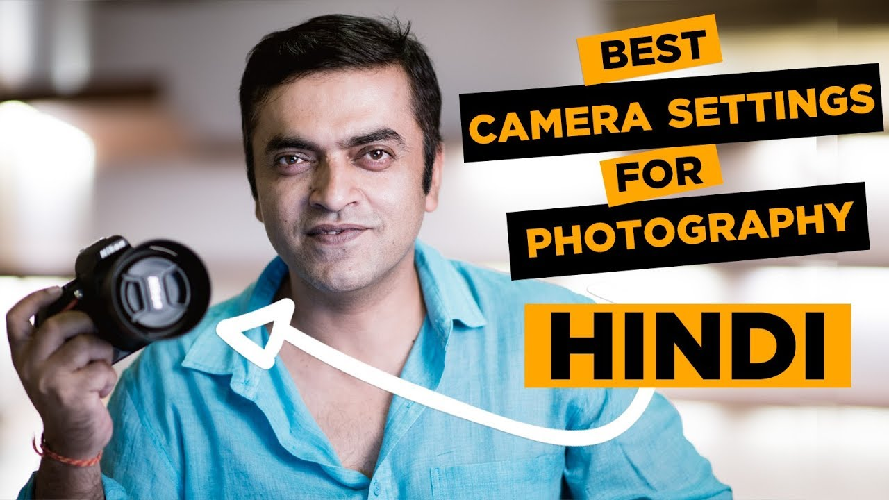 Best Camera Settings For Photography Learn Dslr Photography In Hindi 5