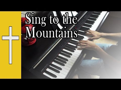 Sing To The Mountains || [Piano Instrumental Cover]