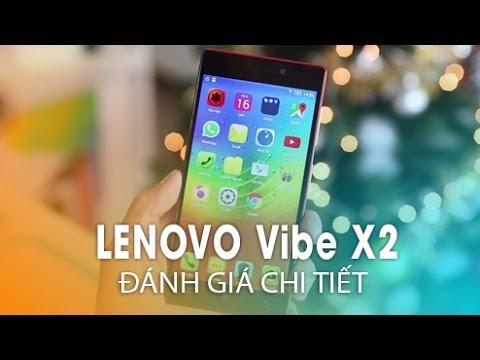 Lenovo Vibe X2 : Trên tay đánh giá chi tiết
