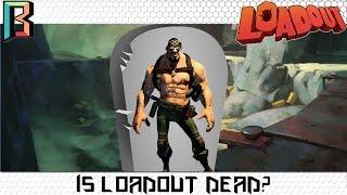 Is Loadout Dead?