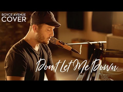 Don't Let Me Down - The Chainsmokers ft. Daya (Boyce Avenue acoustic cover) on Spotify & iTunes