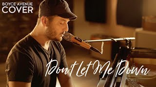 Don't Let Me Down The Chainsmokers Ft. Daya Boyce Avenue Acoustic Cover On Spotify & Itunes