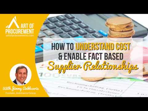 How to Understand Cost & Enable Fact Based Supplier Relationships w/ Jimmy Anklesaria