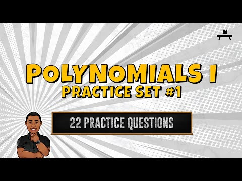 Algebra: Basic Operations of Polynomials Practice Set #1