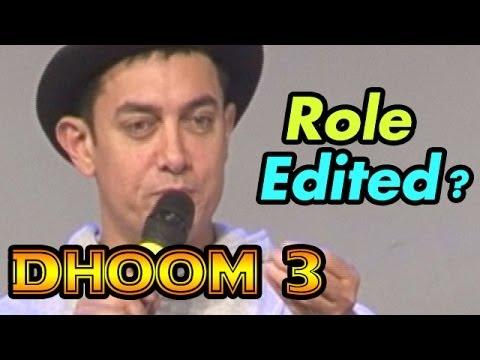 Dhoom 3 : Aamir Khan edited the role of Abhishek Bachchan?