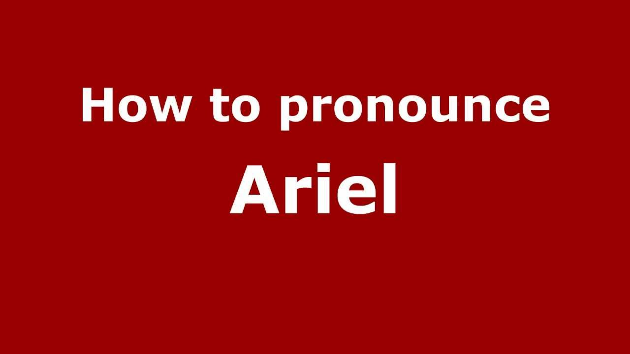 How to say or pronounce Ariel - PronounceNames com