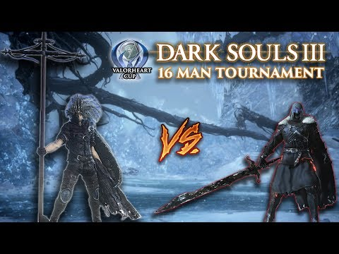 The ValorHeart Cup - Dark Souls 3 PVP 16 man Tournament (PS4) w. BetterTV