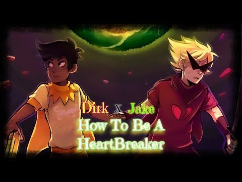 ♥ Dirk Strider X Jake English - How To Be A Heartbreaker ♥ (TRIBUTE)