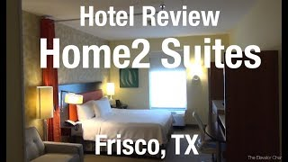 Hotel Review - Home2 Suites, Frisco TX