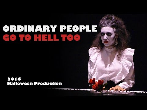 ORDINARY PEOPLE GO TO HELL TOO - Main Video