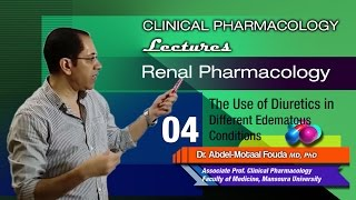 Renal Pharmacology - 04 - The use of diuretics in different edematous conditions