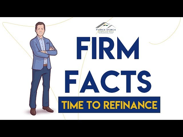 Firm Facts ✅: It's Time To Refinance Your House