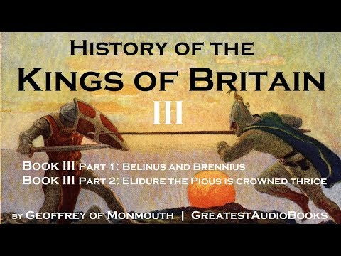 HISTORY OF THE KINGS OF BRITAIN Book III  FULL Book  GreatestBooks