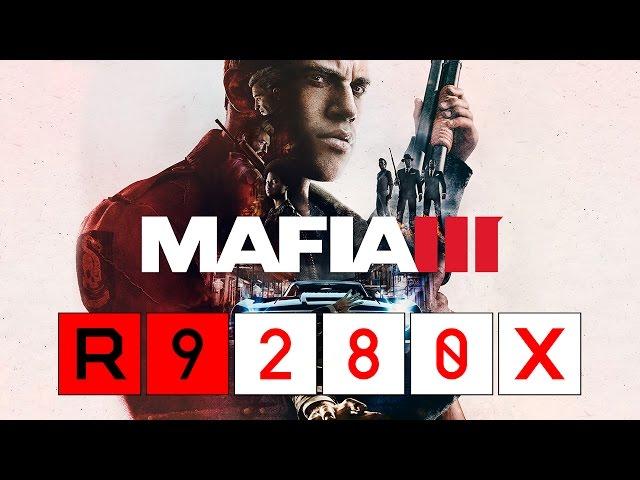 Mafia 3 - R9 280x + Fx 6300 (maxed)