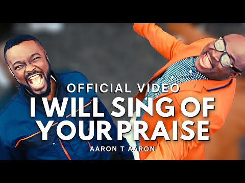 VIDEO: Aaron T Aaron ft Mike Abdul – I Will Sing Of Your Praise Movie / Tv Series