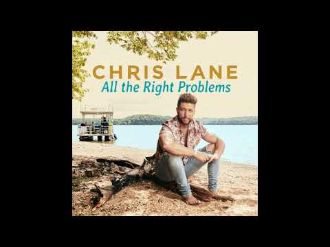 Chris Lane - All the Right Problems (Audio Video)