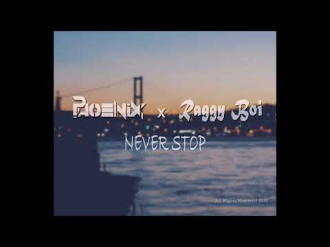 PHOENIX x Raggy Boi - Never Stop | Motivation Rap Music | 2018.