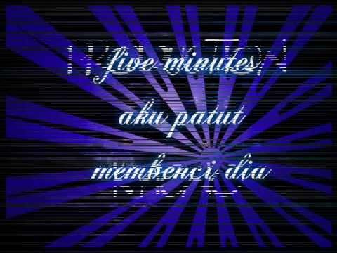 five minutes _ aq patut membenci dy ( kyieno )