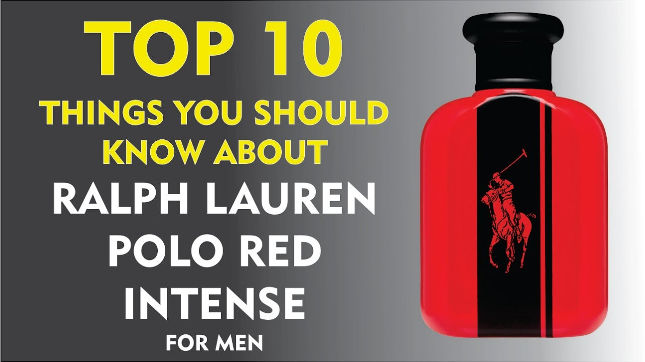 ca47ae8a62 Top 10 Things About: Ralph Lauren Polo Red Intense for men - YouTube