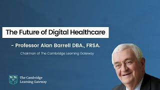 The Future of Digital Healthcare - online lecture by Prof. Alan Barrell