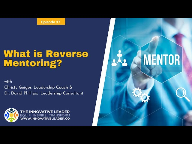 TILP37: What Is Reverse Mentoring