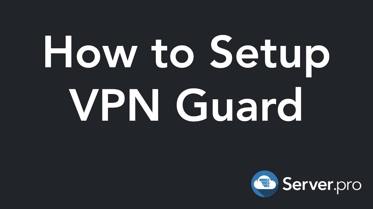 Vpn Guard Conceptual Overview