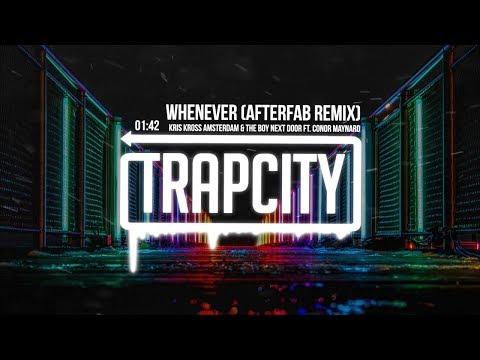 Kris Kross Amsterdam & The Boy Next Door - Whenever (ft. Conor Maynard) [Afterfab Remix] | [1 Hour]