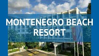 MONTENEGRO BEACH RESORT 4 Черногория Бечичи обзор отель МОНТЕНЕГРО БИЧ РЕЗОРТ 4 Бечичи видео обзор