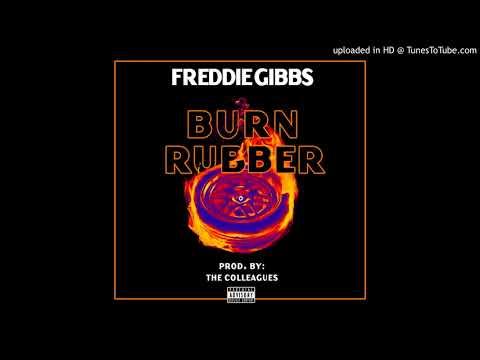 Freddie Gibbs - Burn Rubber