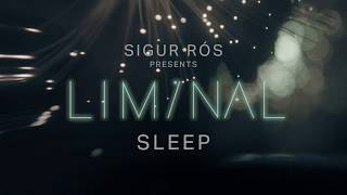 sigur rós presents liminal sleep: sleep 6