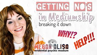 Help! Getting No's in Mediumship. Why and what to do.
