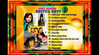 Download Mp3 Nostalgia!! Shitta Devi Full Album Volume 2 Lagu Top Hits Kenangan