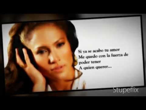 Jennifer Lopez : Si Ya Se Acabo (With Lyrics)