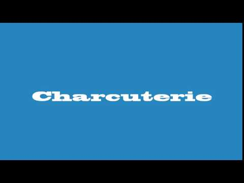 How To Pronounce Charcuterie