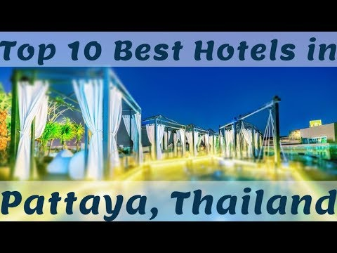 Top 10 Best Hotels in Pattaya, Thailand