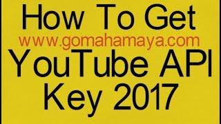 YouTube API Key 2017 | How To Get YouTube API Key 2017