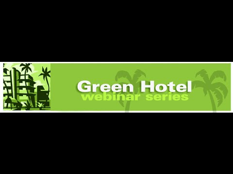 Green Hotel Webinar Series - Session 1