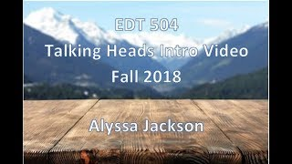 EDT 504 Talking Head Intro Video