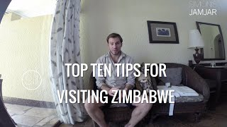 TOP TEN TIPS FOR VISITING ZIMBABWE