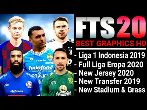Download FTS 20 New Update Transfer Liga 1 Indonesia 2019 & All Eropa 2020 Best Graphics HD Offline