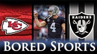 Chiefs Raiders - Derek Carr does it again - Tyreek Hill Blazing Speed - Lynch Ejected - Bored Sports