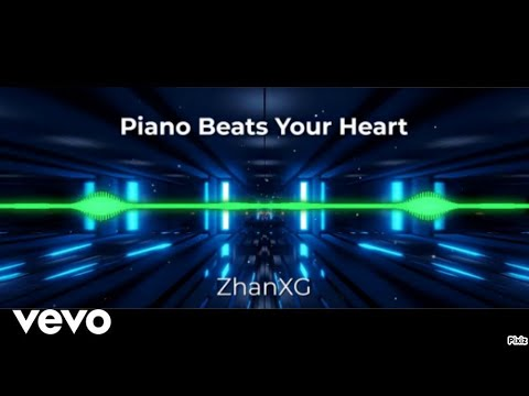 ZhanXG - Piano Beats Your Heart (Official Audio Video)