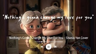 Download Nothing's Gonna Change My Love For You - Shania Yan Cover (Lyrics Terjemahan)