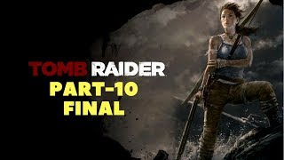 Tomb Raider Türkçe Altyazaılı Gameplays Walkthrough PS3-PS4-XBOX,ONE-XBOX360-[PC]Steam #10 Final