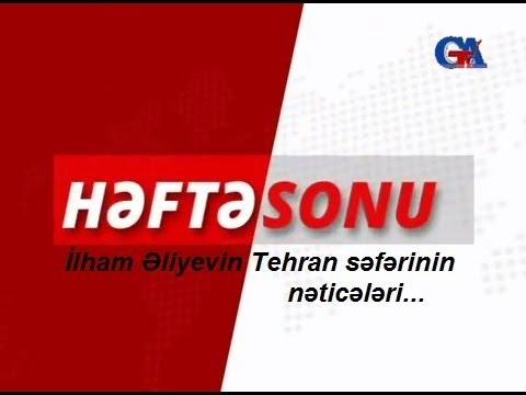 """GünazTv Apr.13.2014 """"Həftə Sonu"""" İlham Əliyevin Tehran səfərinin nəticələri"""